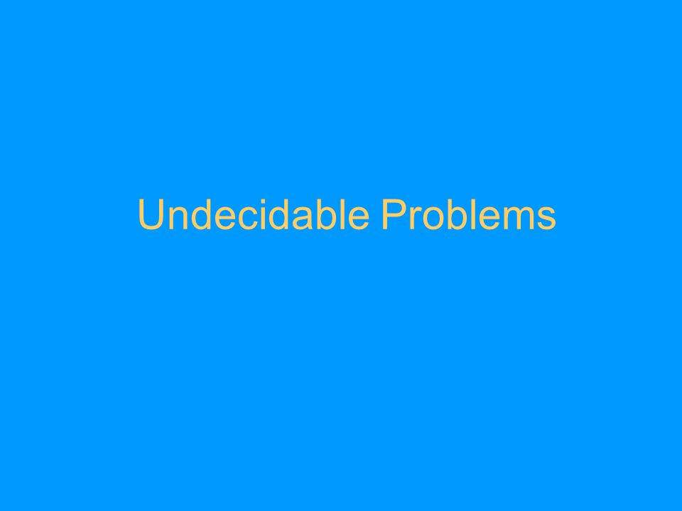 Undecidable Problems