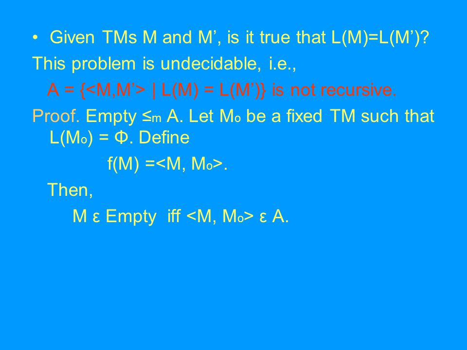 Given TMs M and M', is it true that L(M)=L(M').