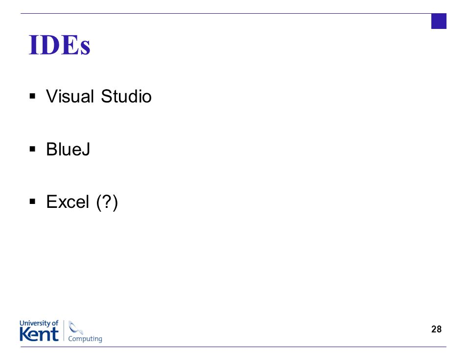 28 IDEs  Visual Studio  BlueJ  Excel ( )