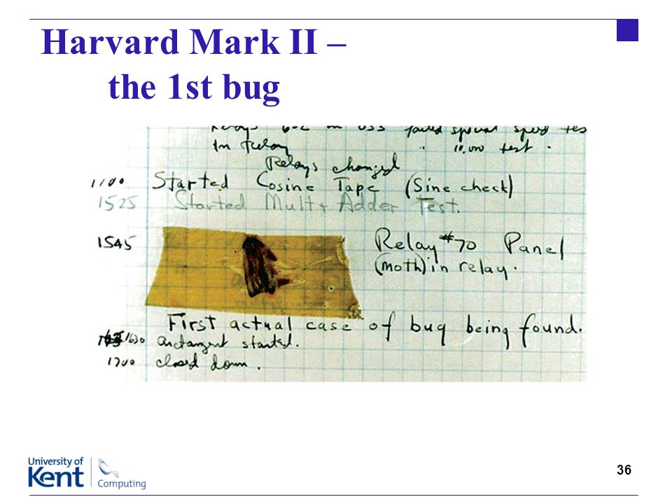 36 Harvard Mark II – the 1st bug