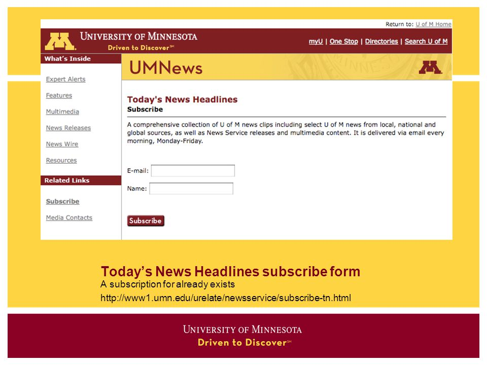Today's News Headlines subscribe form A subscription for already exists http://www1.umn.edu/urelate/newsservice/subscribe-tn.html