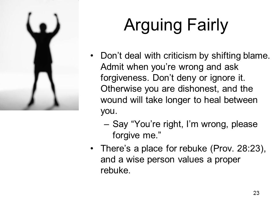 22 Avoiding Arguments Avoid getting physical. Don't push, slap, shove or hit.