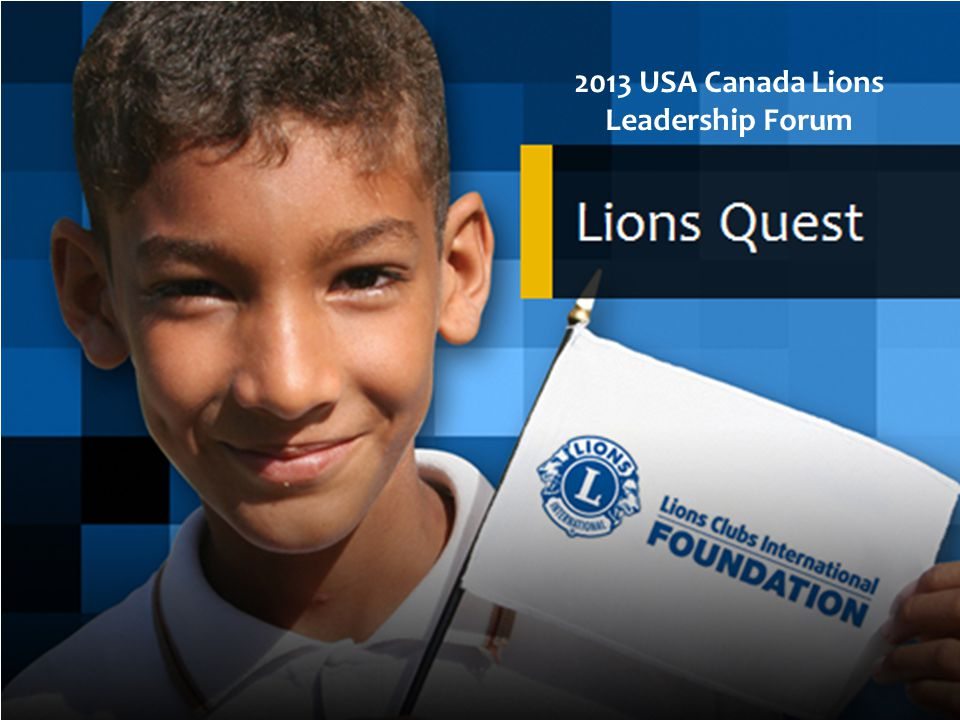 2013 USA Canada Lions Leadership Forum