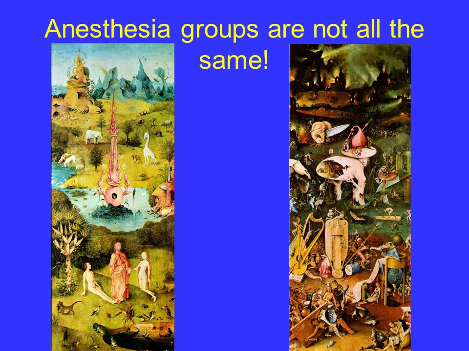 Anesthesia groups are not all the same!