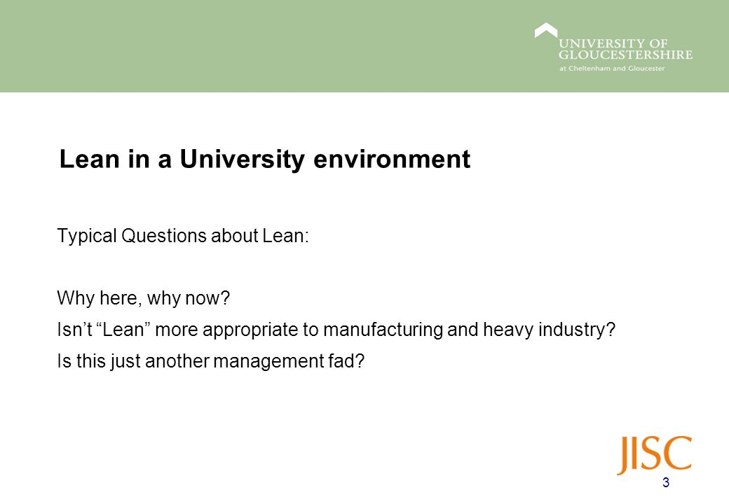 Lean in a University environment Typical Questions about Lean: Why here, why now.