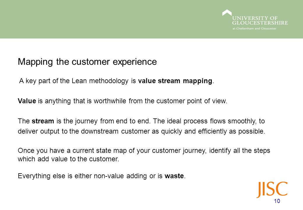 Mapping the customer experience A key part of the Lean methodology is value stream mapping.
