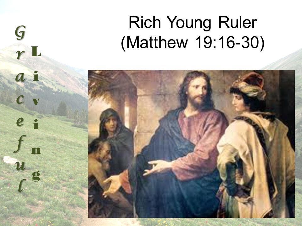 Rich Young Ruler (Matthew 19:16-30)