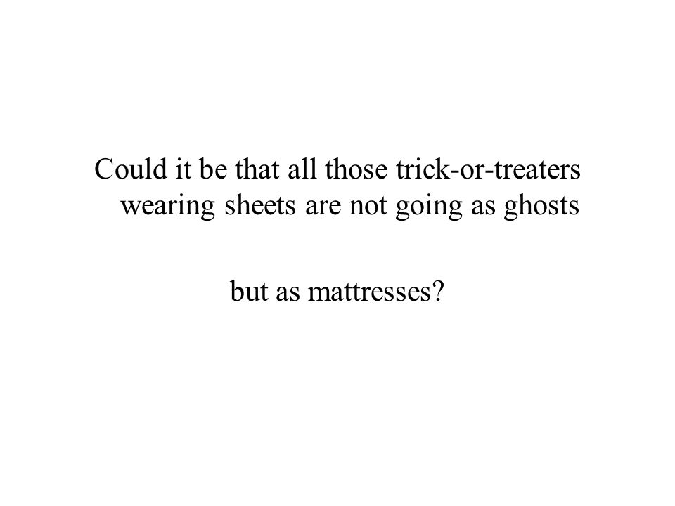 but as mattresses