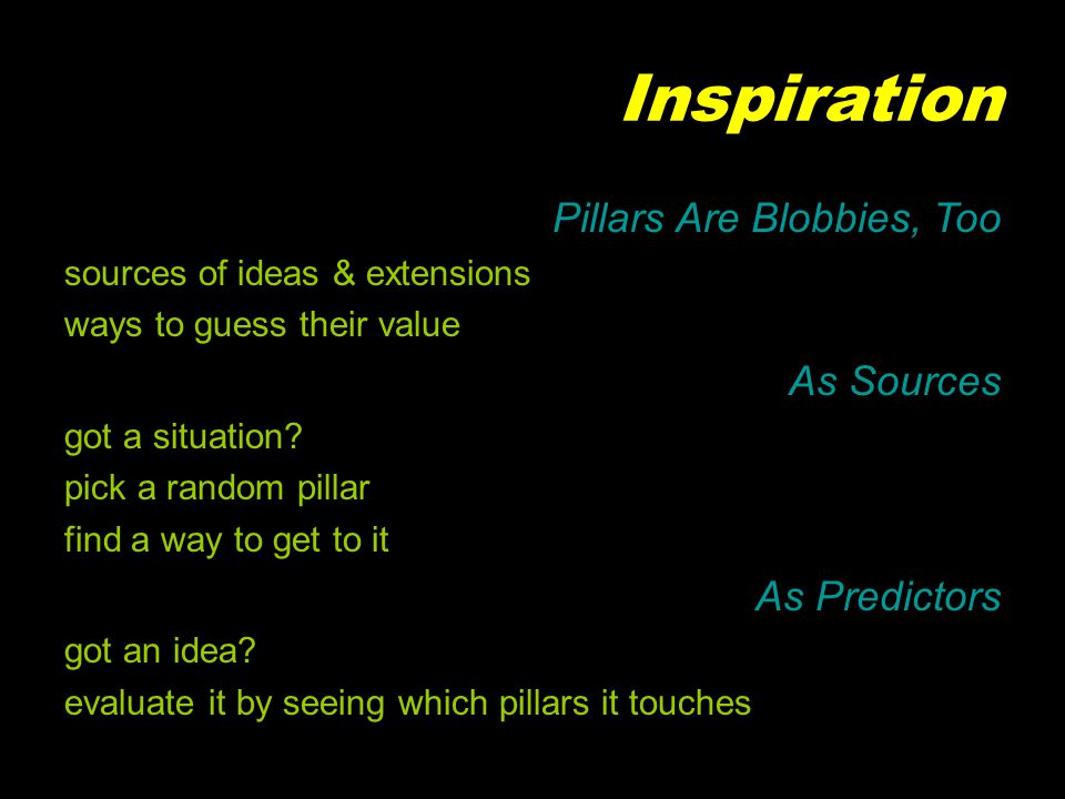 Inspiration Pillars Are Blobbies, Too sources of ideas & extensions ways to guess their value As Sources got a situation.