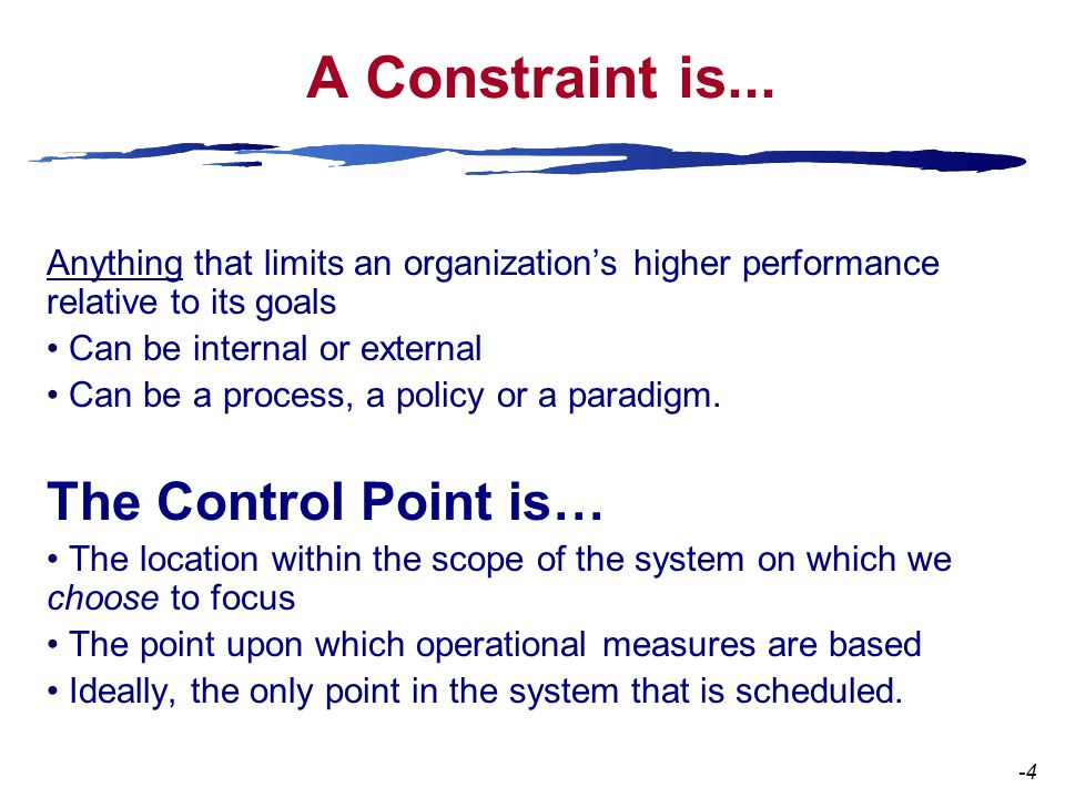 A Constraint is...