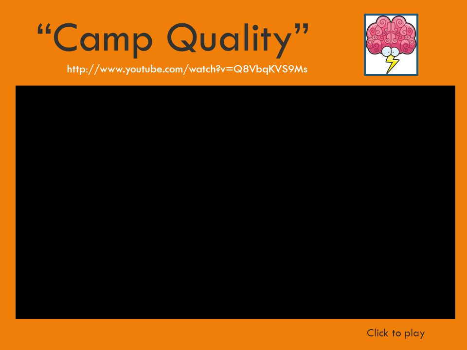 http://www.youtube.com/watch v=Q8VbqKVS9Ms Camp Quality Click to play