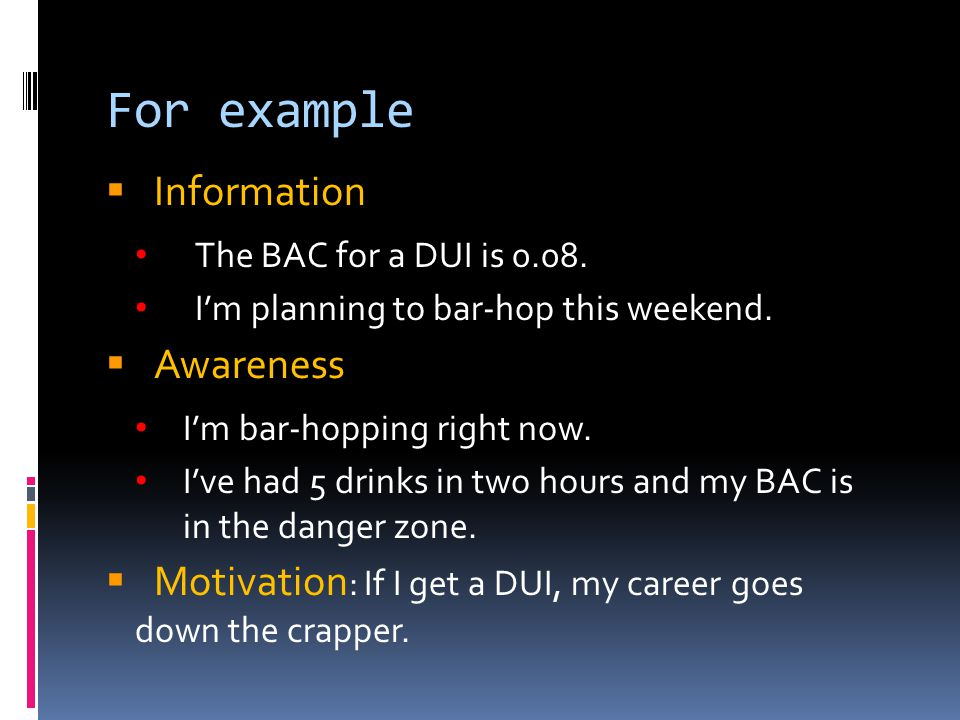 For example  Information The BAC for a DUI is 0.08.