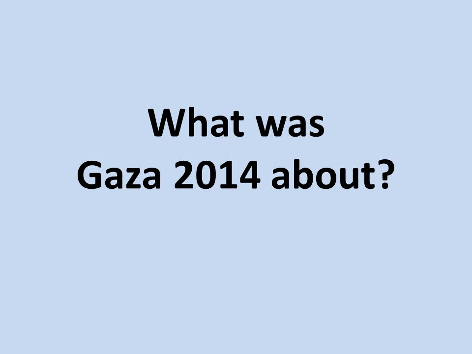 What was Gaza 2014 about