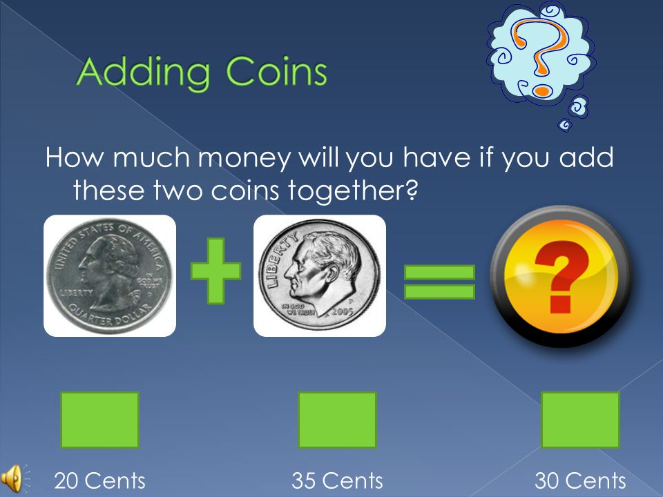 Two coins add up to 30 cents