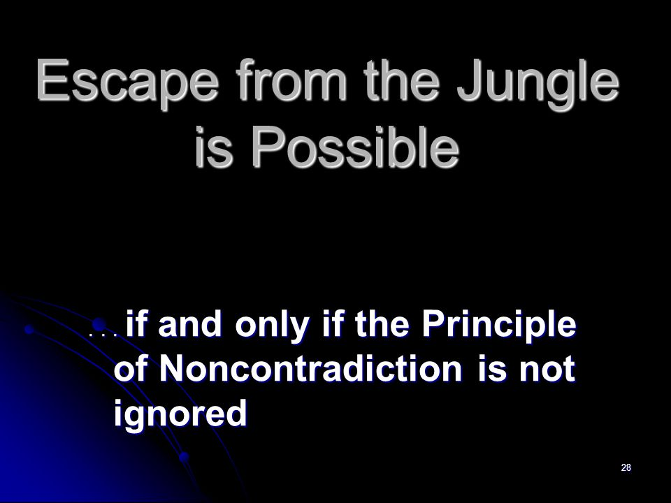 28 Escape from the Jungle is Possible...