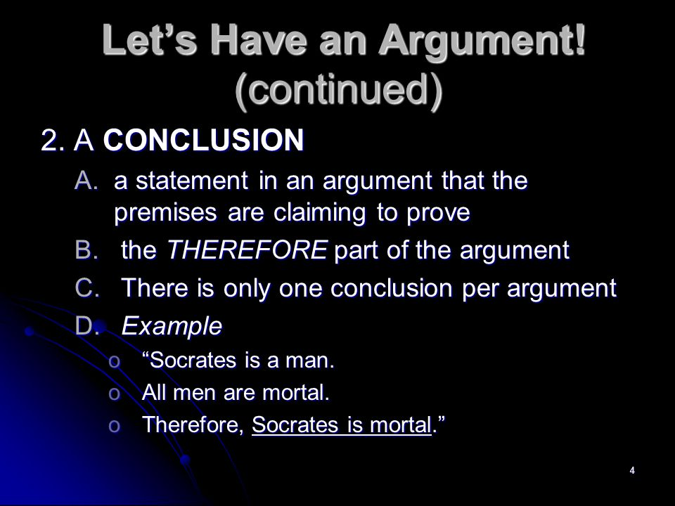 4 Let's Have an Argument. (continued) Let's Have an Argument.