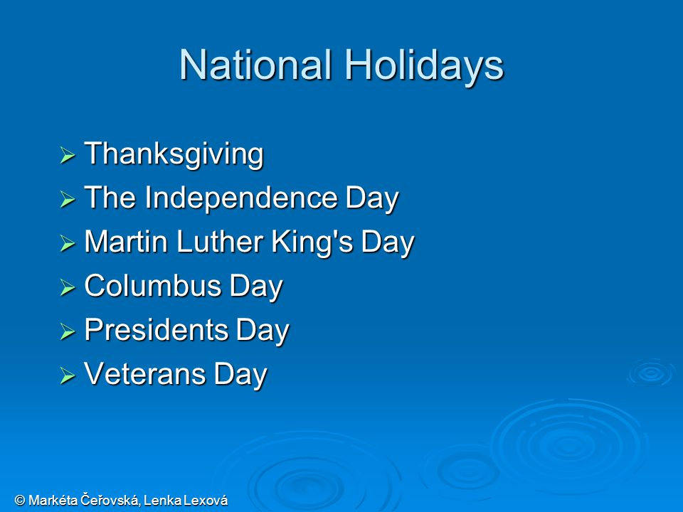 © Markéta Čeřovská, Lenka Lexová National Holidays  Thanksgiving  The Independence Day  Martin Luther King s Day  Columbus Day  Presidents Day  Veterans Day