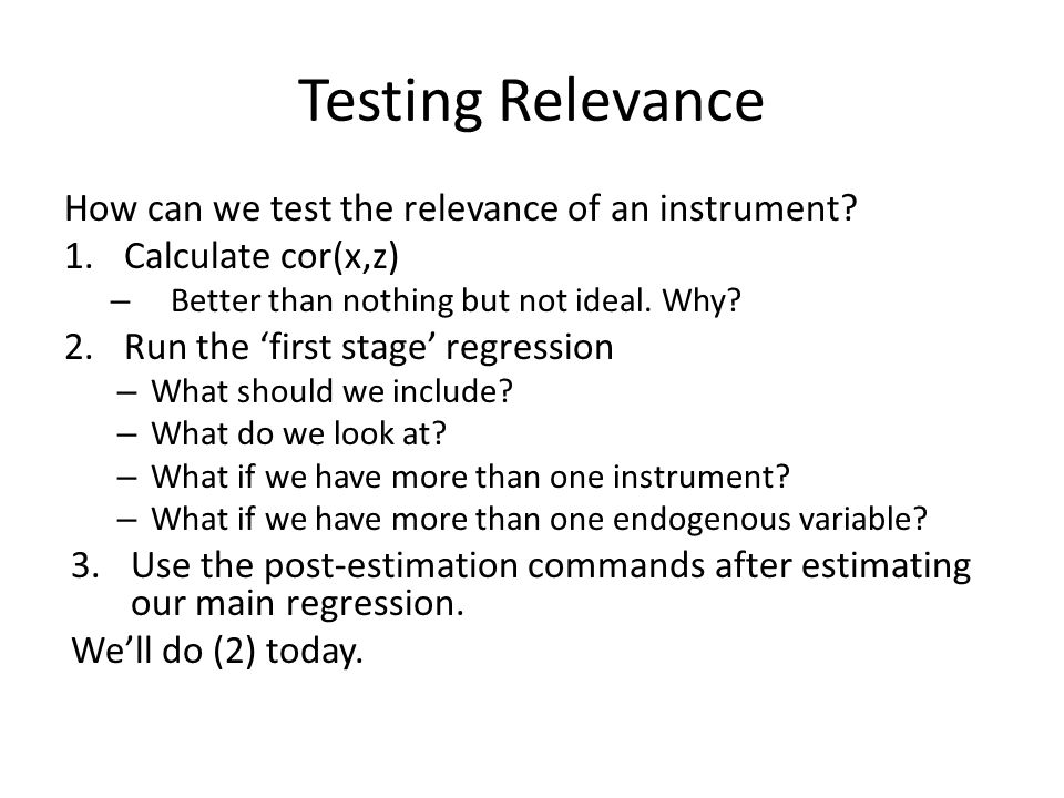 Testing Relevance How can we test the relevance of an instrument.