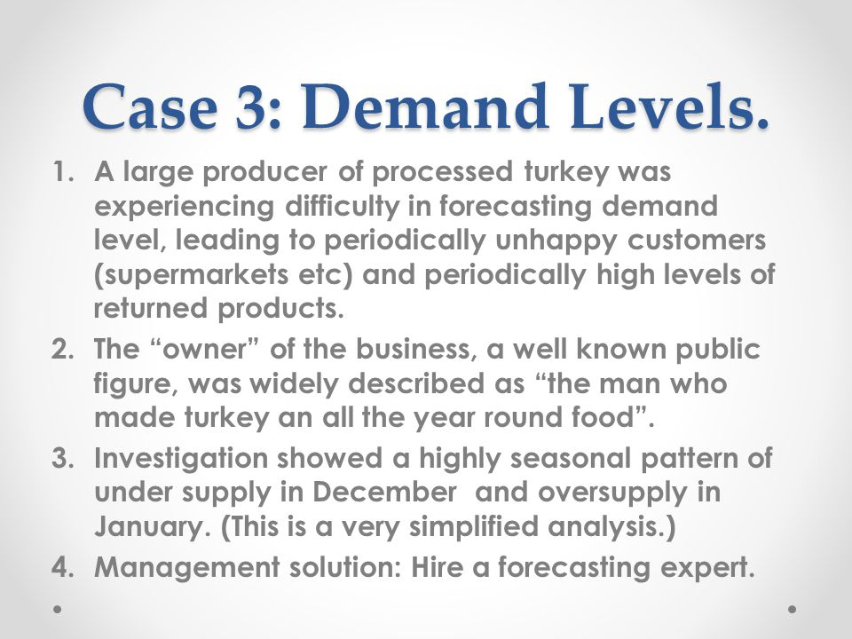 Case 3: Demand Levels.