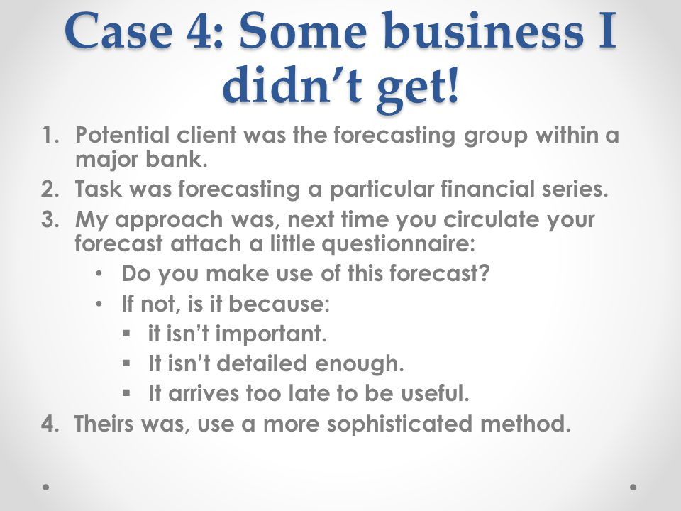Case 4: Some business I didn't get.
