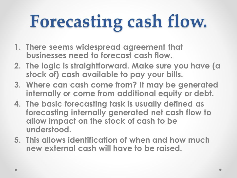 Forecasting cash flow.