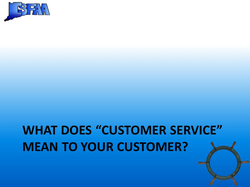 WHAT DOES CUSTOMER SERVICE MEAN TO YOUR CUSTOMER