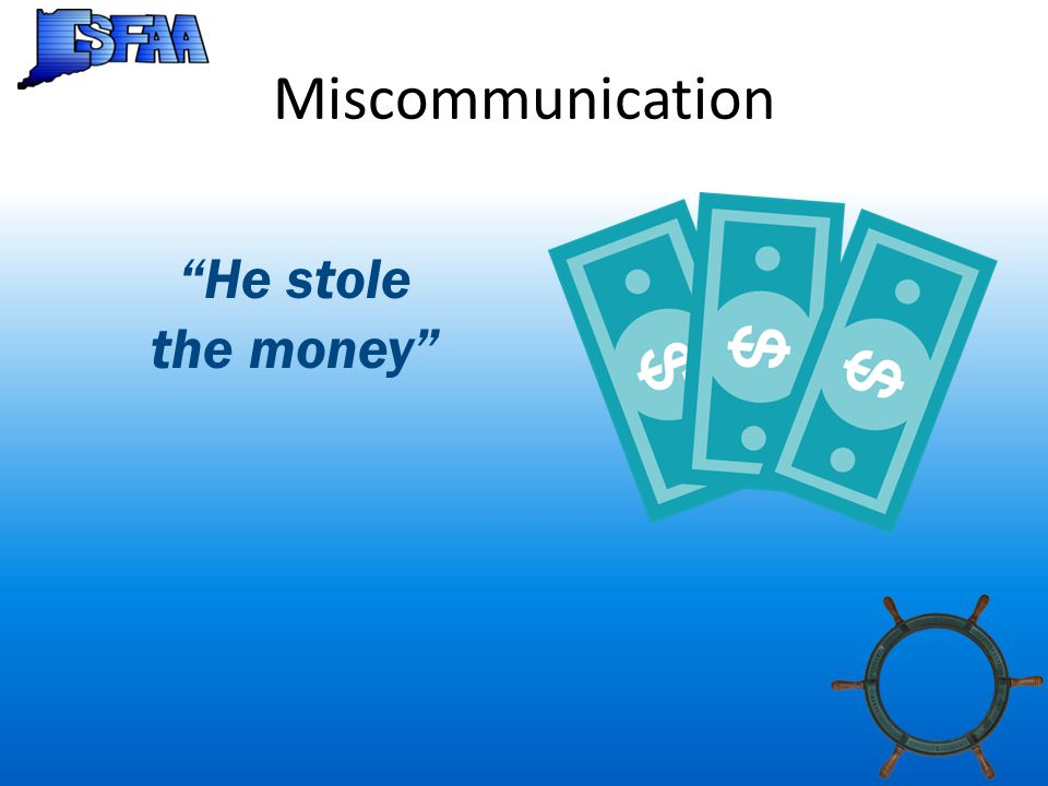 Miscommunication He stole the money