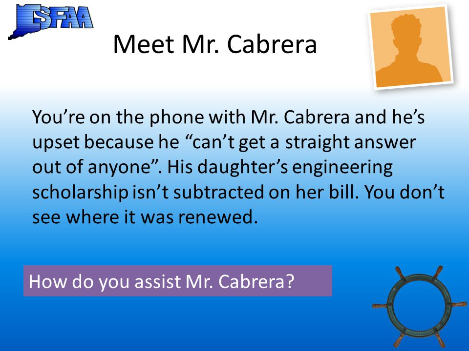 Meet Mr. Cabrera You're on the phone with Mr.