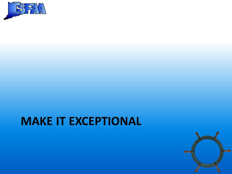 MAKE IT EXCEPTIONAL
