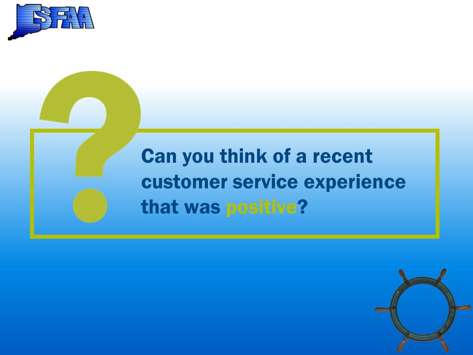 Can you think of a recent customer service experience that was positive