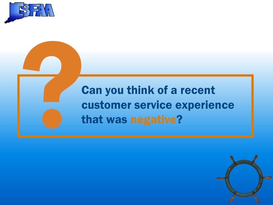 Can you think of a recent customer service experience that was negative