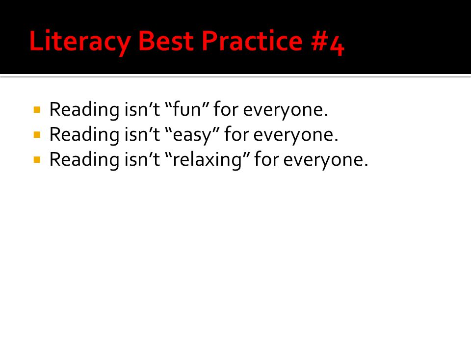 Reading isn't fun for everyone.  Reading isn't easy for everyone.