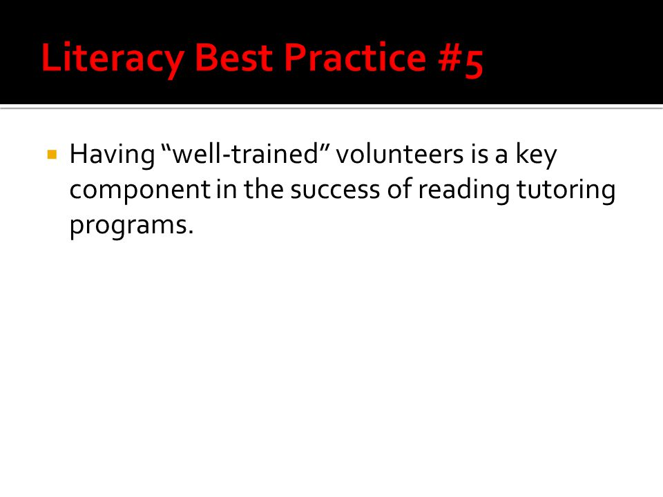  Having well-trained volunteers is a key component in the success of reading tutoring programs.