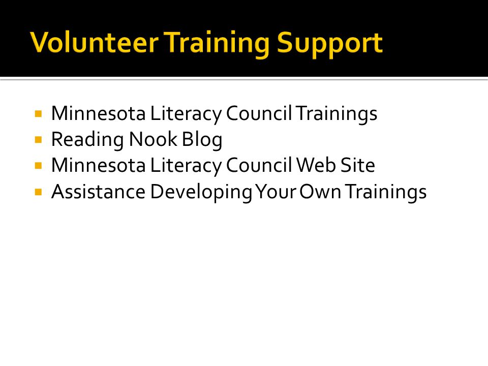  Minnesota Literacy Council Trainings  Reading Nook Blog  Minnesota Literacy Council Web Site  Assistance Developing Your Own Trainings
