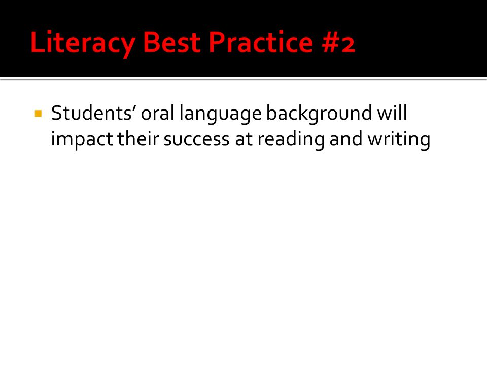  Students' oral language background will impact their success at reading and writing