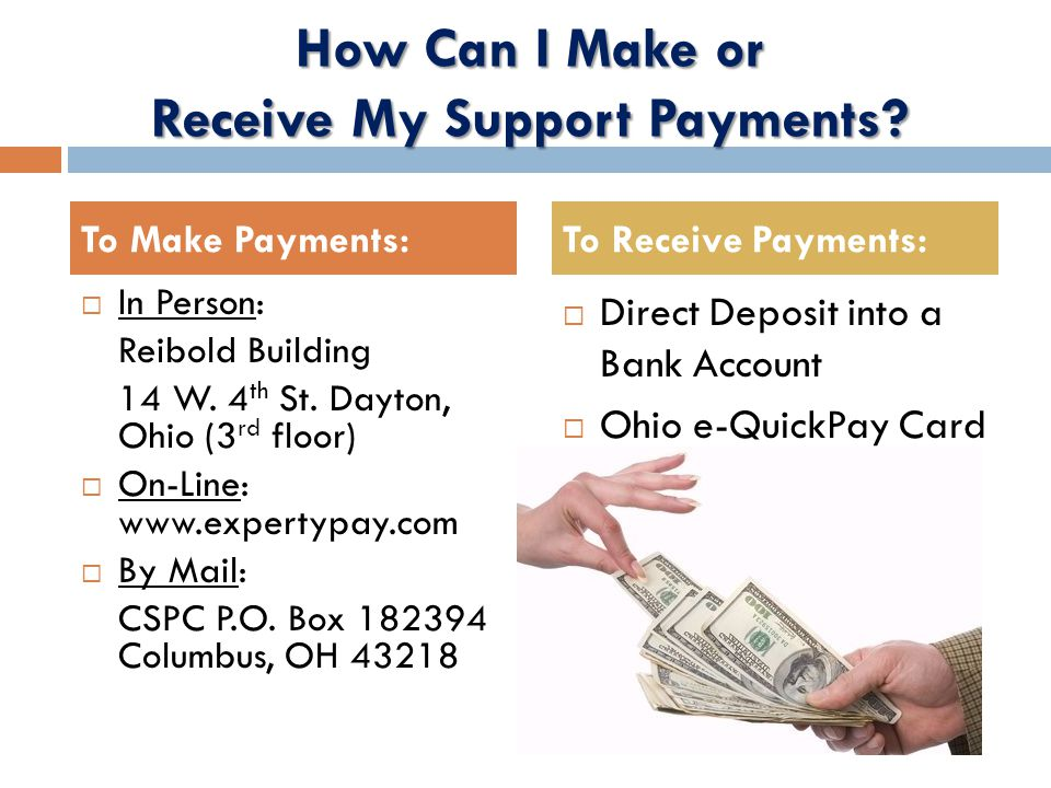 How Can I Make or Receive My Support Payments.  In Person: Reibold Building 14 W.