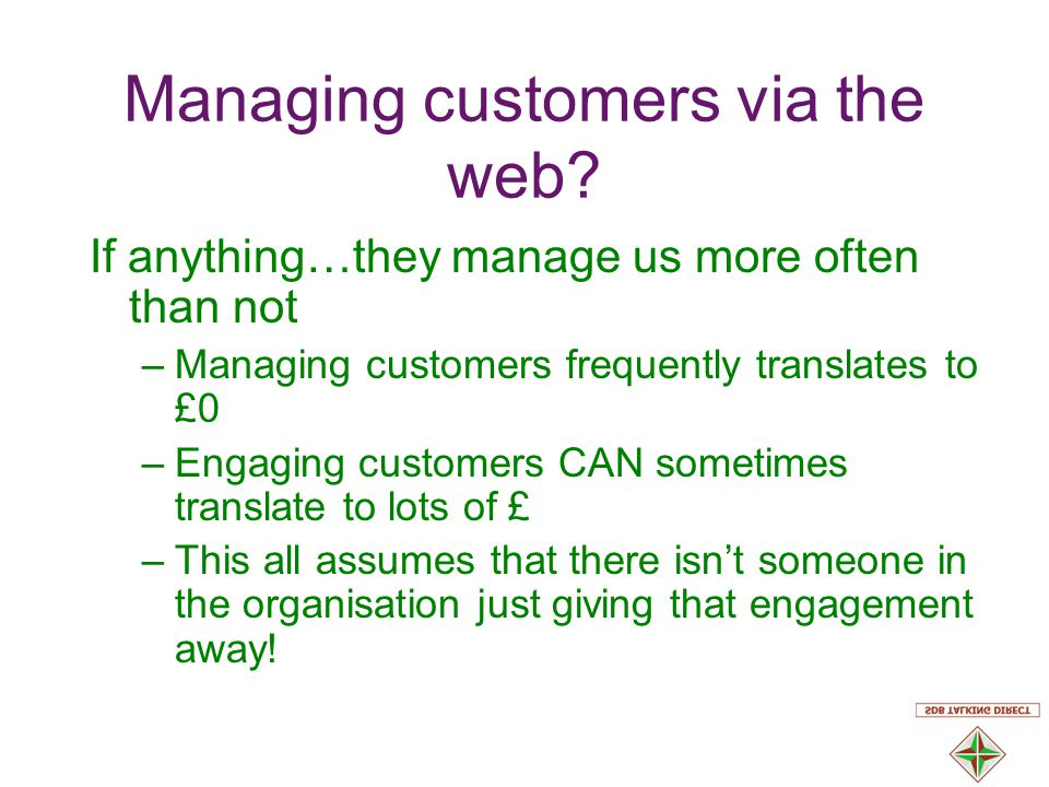 Managing customers via the web.