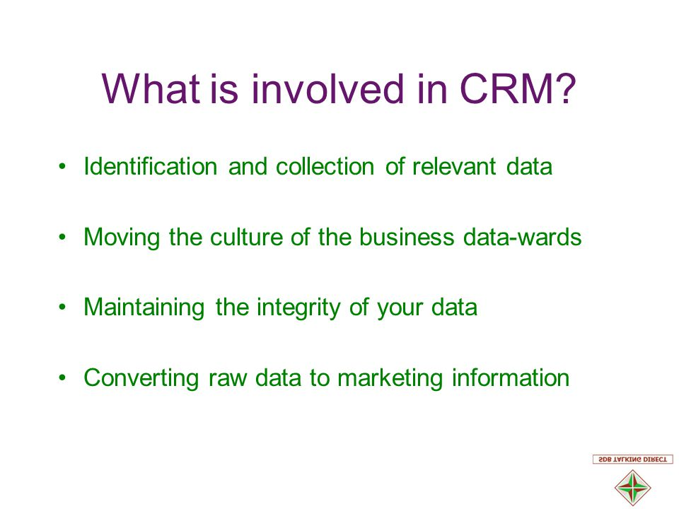 What is involved in CRM.