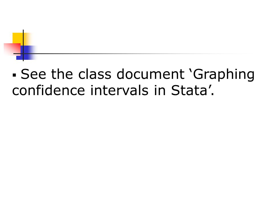  See the class document 'Graphing confidence intervals in Stata'.