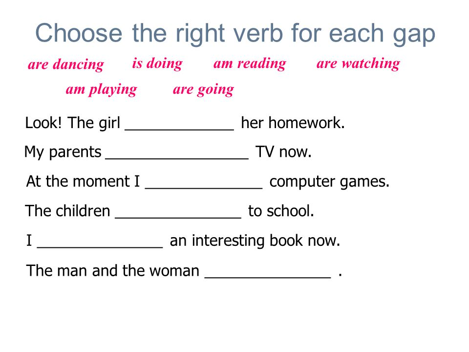 Choose the right verb for each gap Look. The girl _____________ her homework.
