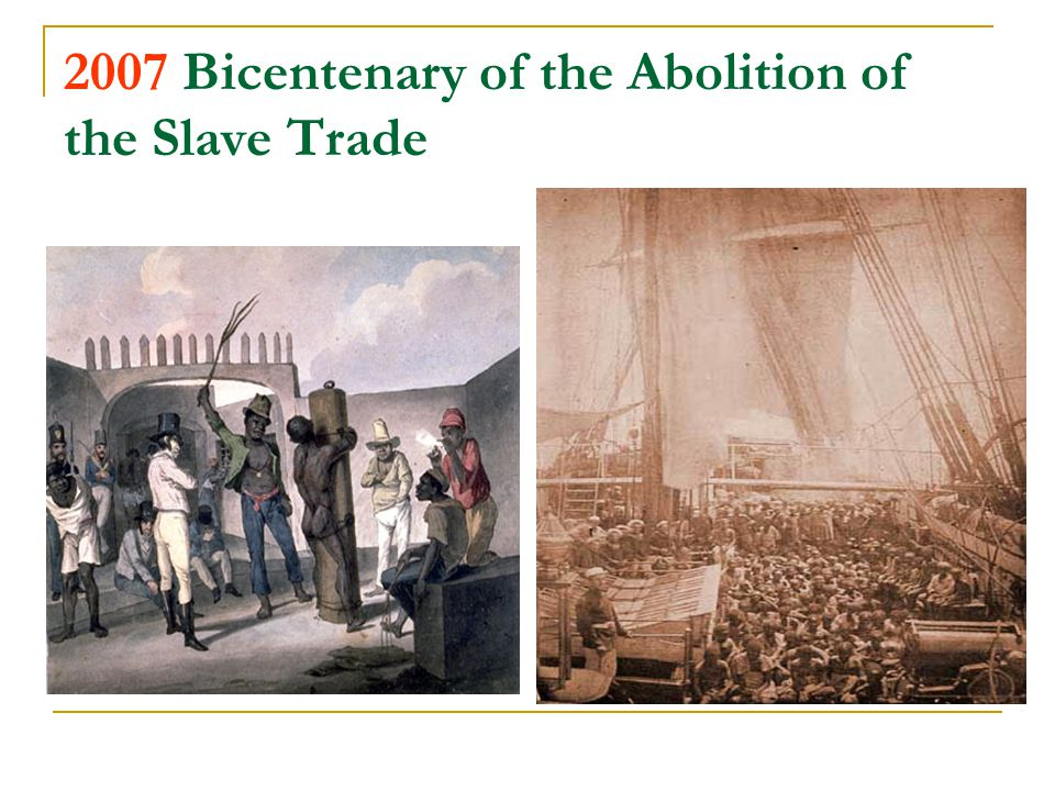 2007 Bicentenary of the Abolition of the Slave Trade