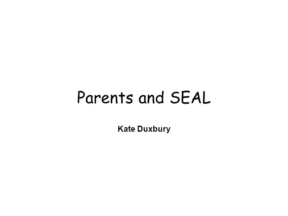 Parents and SEAL Kate Duxbury