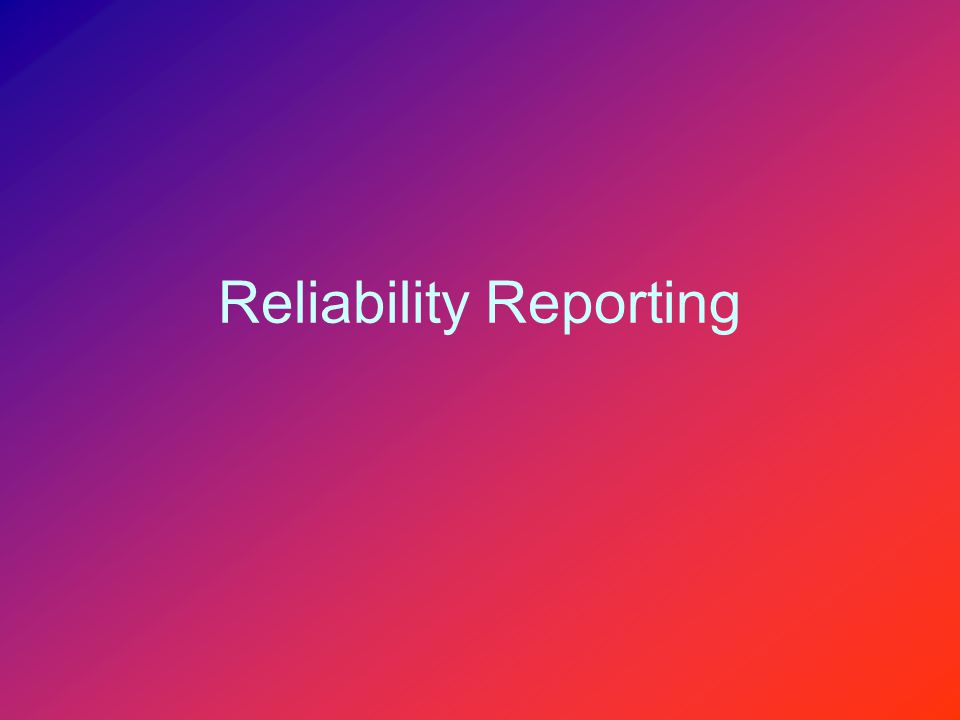 Reliability Reporting