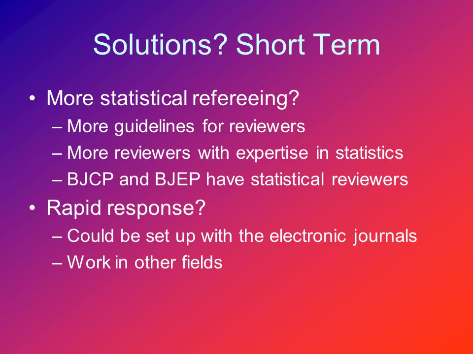 Solutions. Short Term More statistical refereeing.