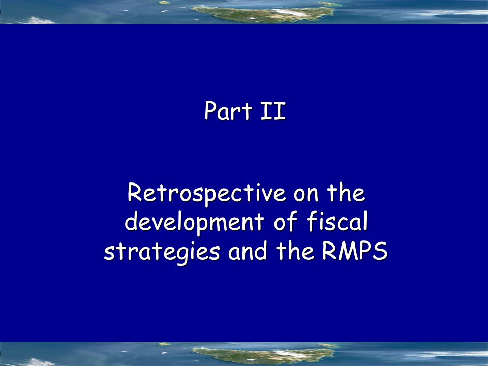 Retrospective on the development of fiscal strategies and the RMPS Part II