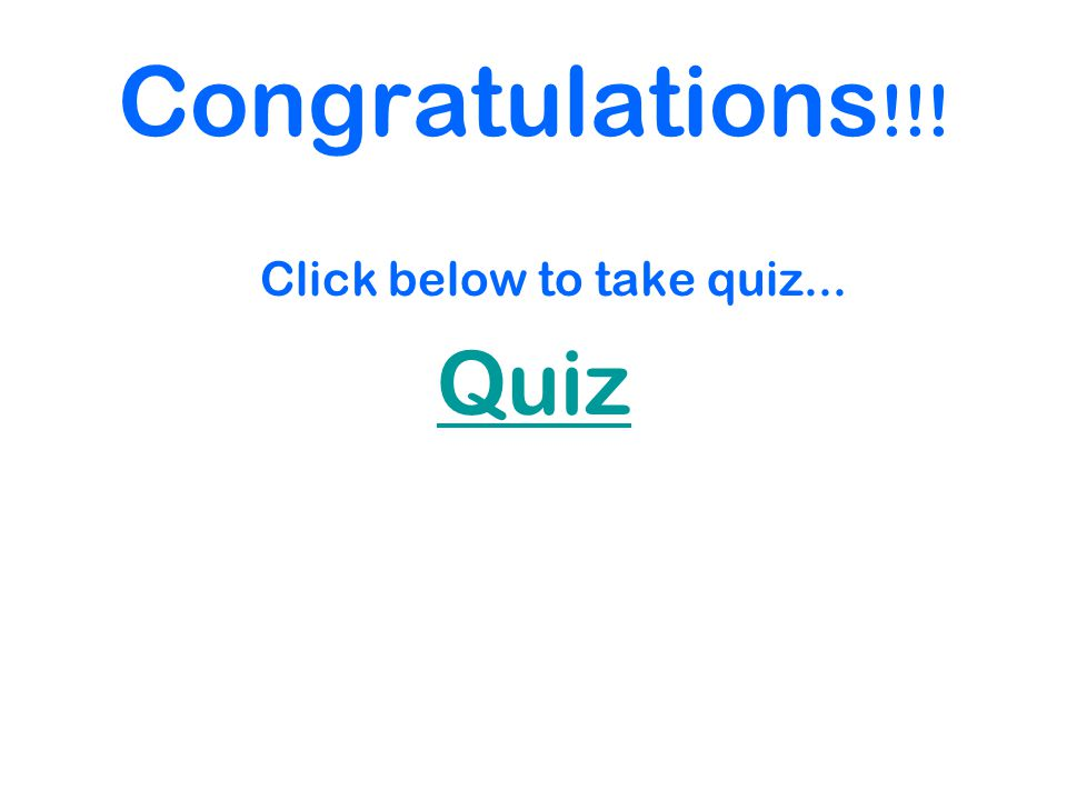 Congratulations !!! Click below to take quiz... Quiz