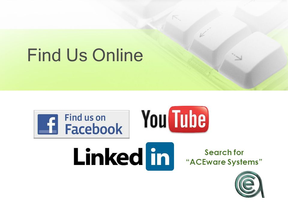 Find Us Online Search for ACEware Systems