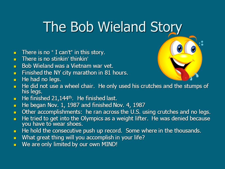 The Bob Wieland Story There is no I can't in this story.