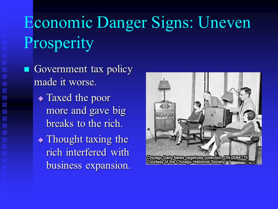 Economic Danger Signs: Uneven Prosperity Government tax policy made it worse.