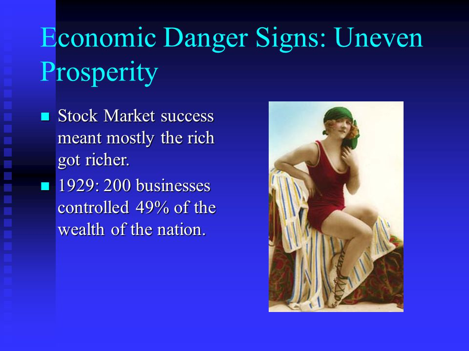 Economic Danger Signs: Uneven Prosperity Stock Market success meant mostly the rich got richer.